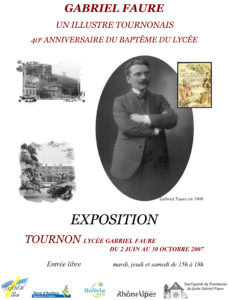 Exposition Gabriel Faure, un illustre tournonais, du 2 juin au 30 octobre 2007, à l'occasion du 40e anniversaire du baptême du lycée